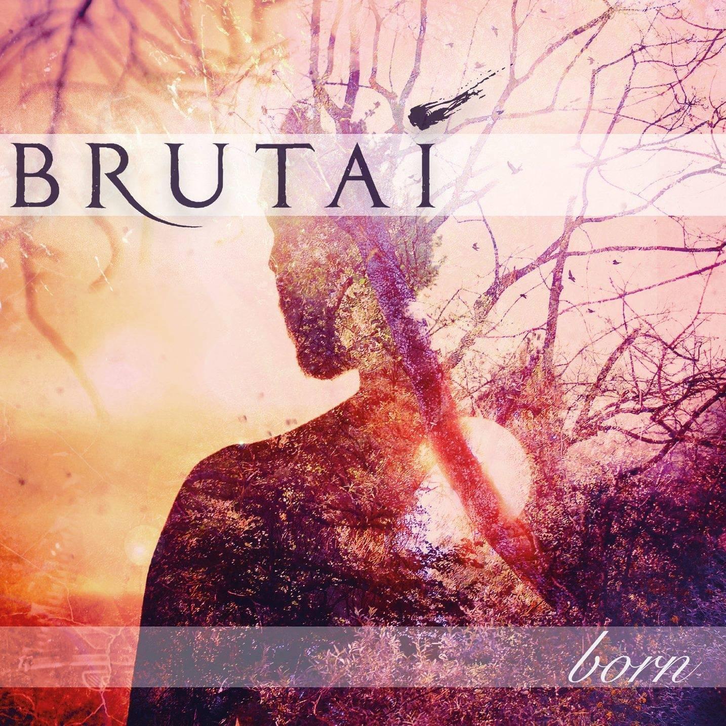 Brutai – Born