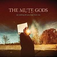 Cover The Mute Gods – Do nothing till you hear from me