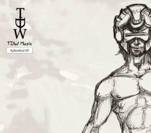 TDW – Aphrodisia EP