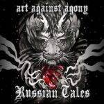 Art Against Agony – Russian Tales