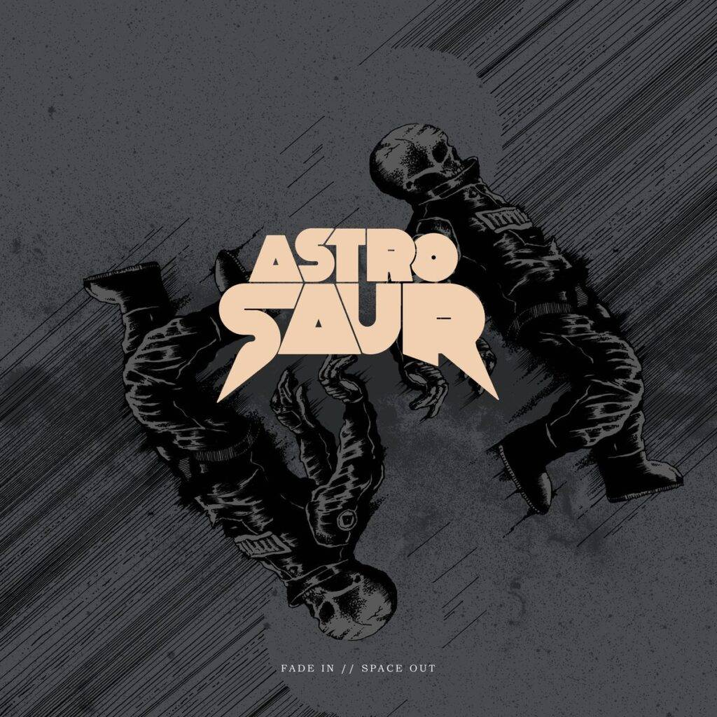 Astrosaur – Fade In // Space Out