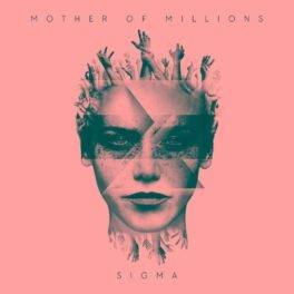 Mother of Millions  – Sigma