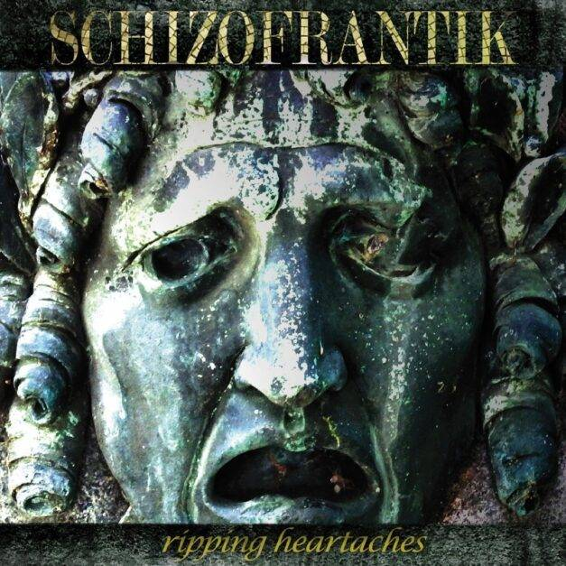Schizofrantik – Ripping Heartaches