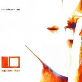 Deafening Opera – Let Silence Fall