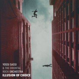 Yossi Sassi & The Oriental Rock Orchestra – Illusion of Choice