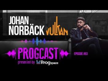 Progcast 063: Johan Norbäck (Vulkan, Diablo Swing Orchestra)