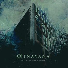 Hinayana – Death of the Cosmic