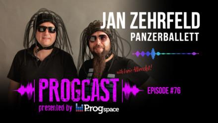 Progcast 076: Jan Zehrfeld (Panzerballett)