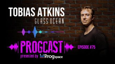 Progcast 075: Tobias Atkins (Glass Ocean)