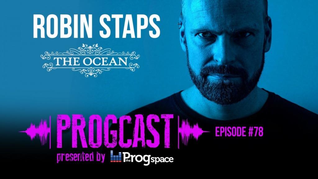 Progcast 078: Robin Staps (The Ocean Collective)