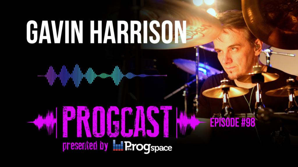 Progcast 098: Gavin Harrison