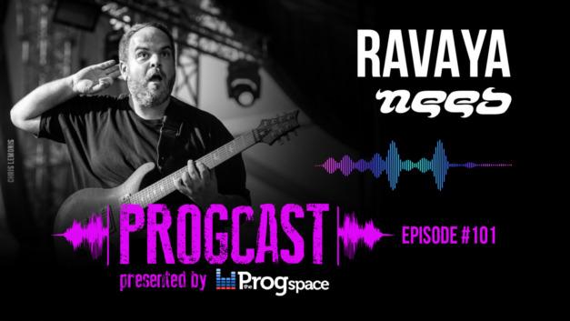 Progcast 101: Ravaya (Need)