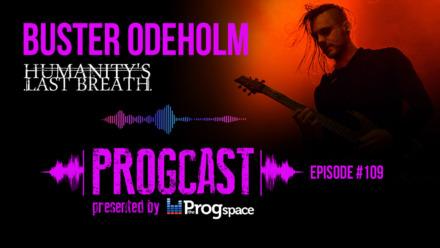Progcast 109: Buster Odeholm (Humanity's Last Breath/Vildhjarta)