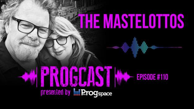 Progcast 110: The Mastelottos