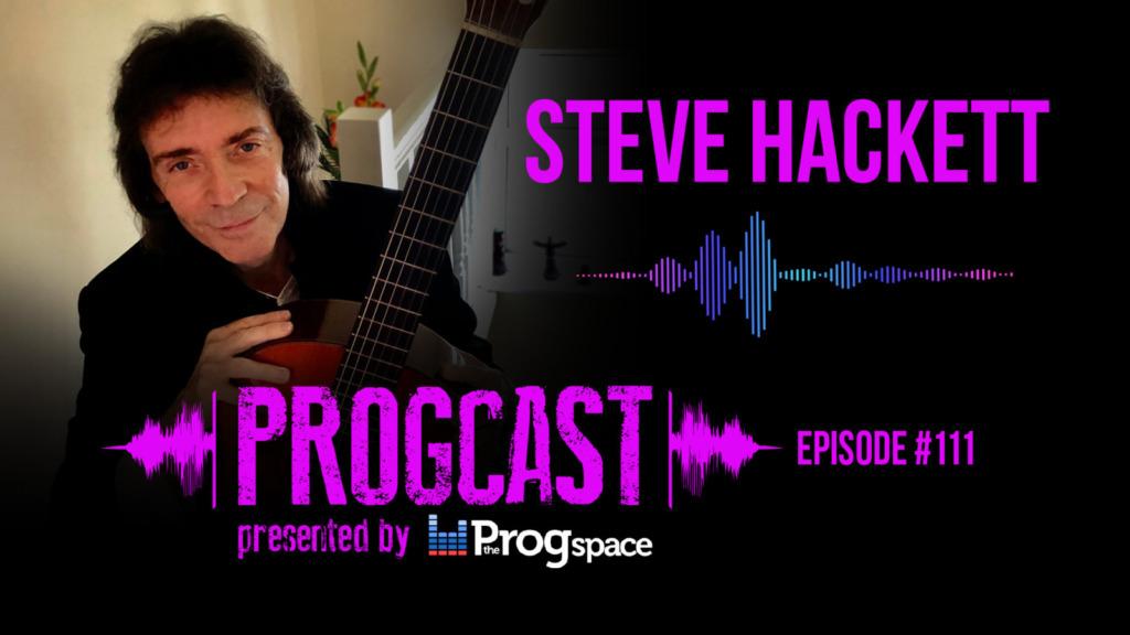 Progcast 111: Steve Hackett