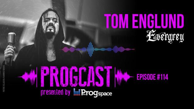 Progcast 114: Tom S. Englund (Evergrey/Silent Skies)