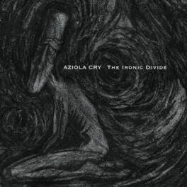 Aziola Cry – The Ironic Divide