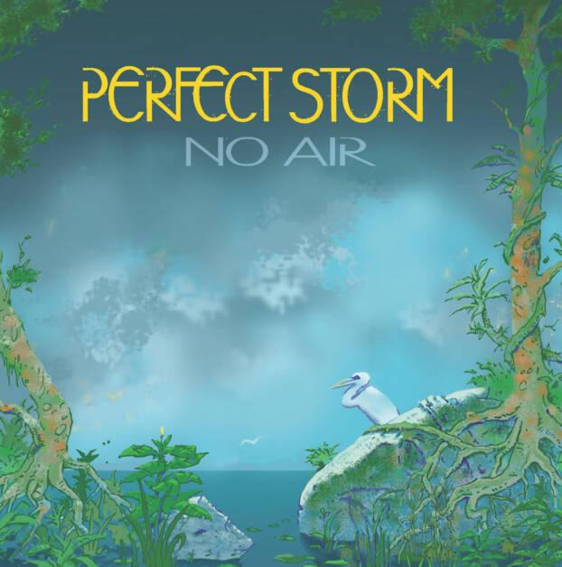 Perfect Storm – No Air