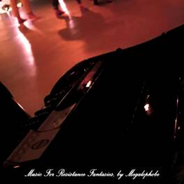 Megalophobe – Music For Resistance Fantasies