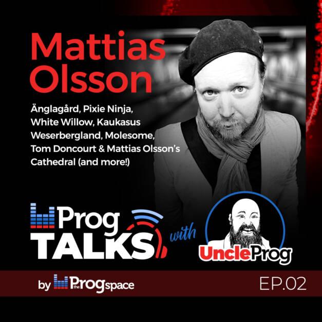 Progtalks interviews Mattias Olsson – Ep.02