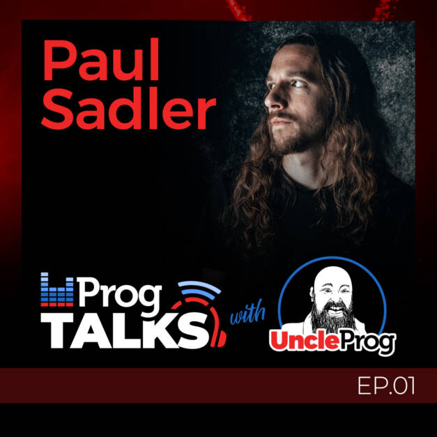 Progtalks interviews Paul Sadler – first Episode out now!