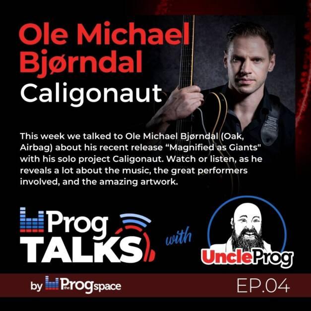 Progtalks Interviews Caligonaut (Ole Michael Bjørndal) – Ep.04