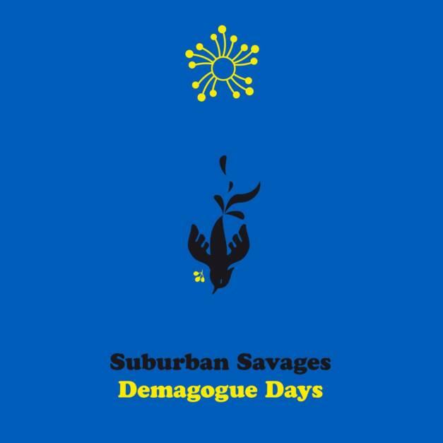 Suburban Savages – Demagogue Days