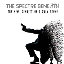 The Spectre Beneath – The New Identity of Sidney Stone
