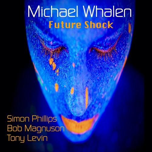 Michael Whalen – Future Shock