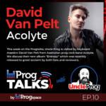 Progtalks Interviews Acolyte (David Van Pelt) – Ep.10