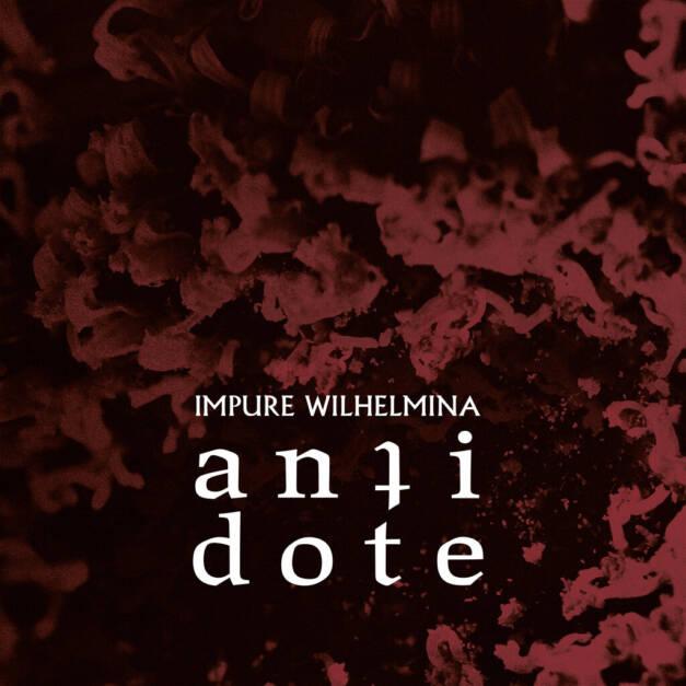 Impure Wilhelmina – Antidote