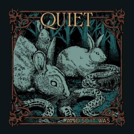 Quiet – …and so it was
