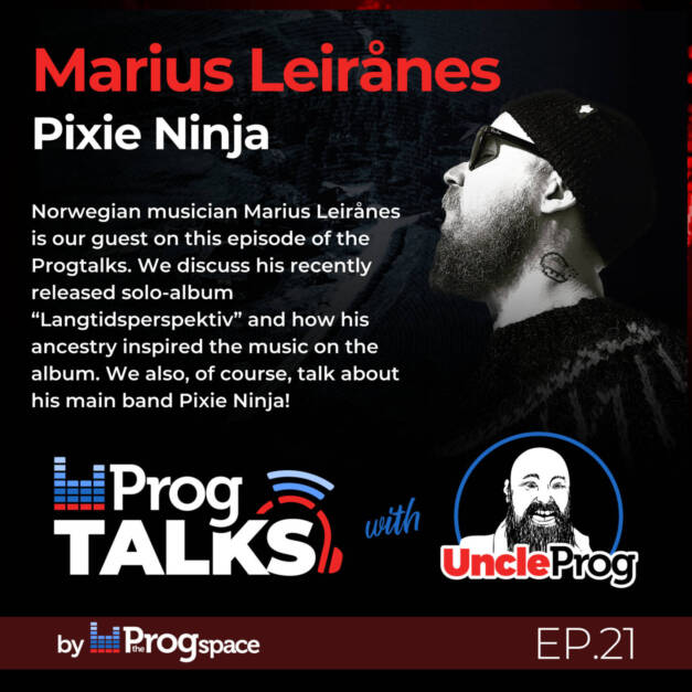 Progtalks interviews Marius Leirånes/Pixie Ninja – Ep. 21
