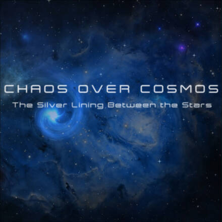 Chaos over Cosmos – The Silver Lining Between the Stars