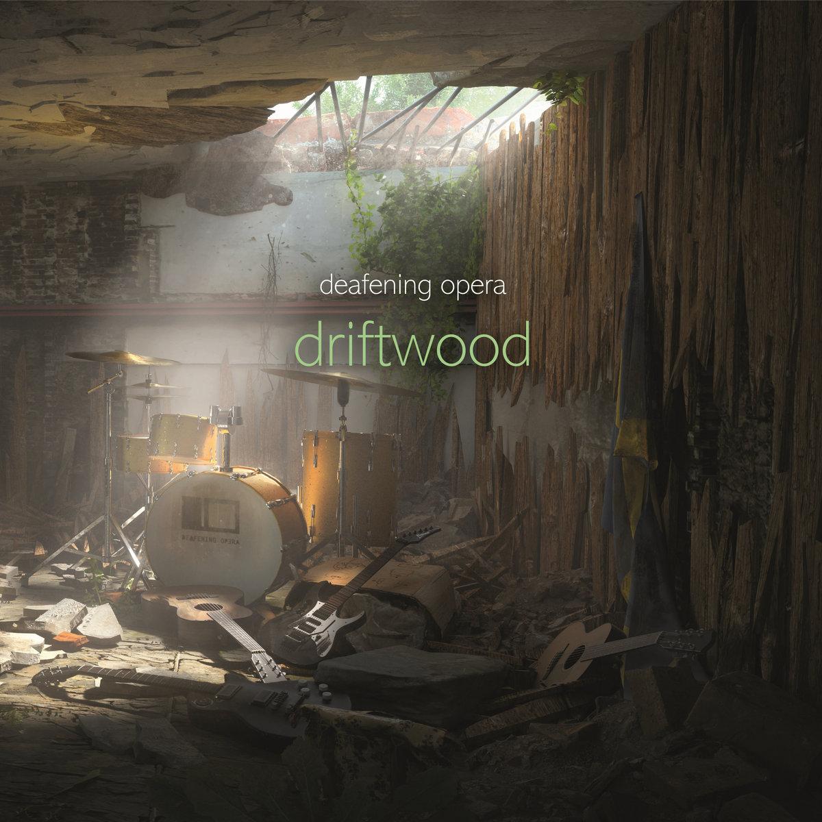 DeafeningOpera_Driftwood