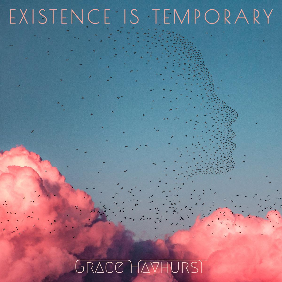 GraceHayhurst_ExistenceIsTemporary