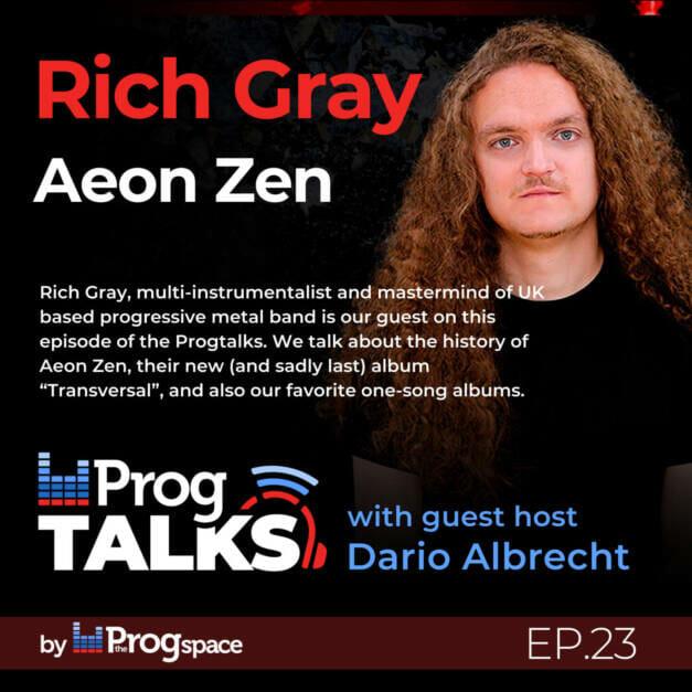 Progtalks Interviews Aeon Zen (Rich Gray) – Ep. 23