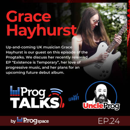 Progtalks interviews Grace Hayhurst – Ep. 24