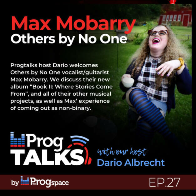 Progtalks interviews Max Mobarry (Others by No One) – Ep. 27