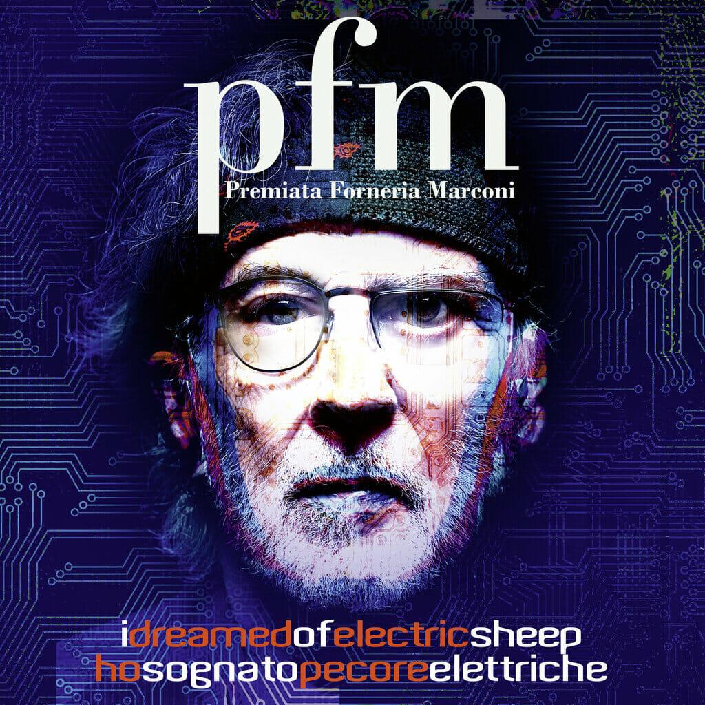PFM (Premiata Forneria Marconi) – I Dreamed Of Electric Sheep
